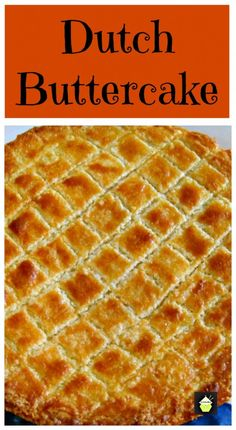 Dutch Buttercake Boterkoek This is a moist soft butter cake famous in the Netherlands Often served with a cup of coffee Easy to make and very popular Amish Recipes, Sweet Recipes, Baking Recipes, Cake Recipes, Dessert Recipes, Dutch Desserts, Just Desserts, Delicious Desserts, Health Desserts