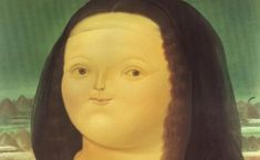 "Here is a look at Fernando Botero's famous rendering of the 15th century masterpiece. This Colombian artist is famous for his ""fat figures"" & Mona Lisa embodies his unmistakable style."