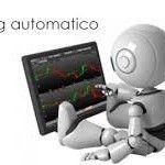 Trading Automatico, cos'è e come funziona