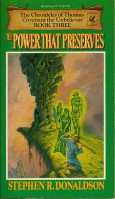 First Chronicles of Thomas Covenant III: The Power That Preserves by Stephen Donaldson (1979) | Without hope, Covenant sets out to confront the might of the enemy, as Lord Foul grows more powerful with every defeat for the Land...