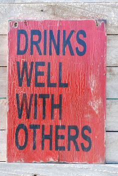Drinks well with others sign made from by KingstonCreations on Wanelo...need this for my bar!!