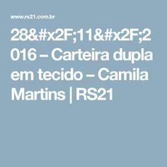 28/11/2016 – Carteira dupla em tecido – Camila Martins | RS21