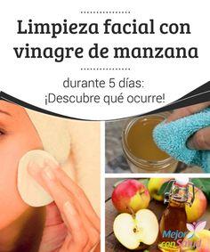 """#Limpieza facial con vinagre de manzana durante 5 días: ¡Descubre qué ocurre! - """"""""  ¿Sabes lo que le puede ocurrir a tu rostro si realizas una adecuada limpieza facial con vinagre de #Manzana durante cinco días? Que te quedarás asombrada por un #Cutis reluciente, tonificado y libre de #Manchas.  #Belleza"""