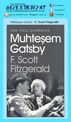 Muhteşem Gatsby - F. Scott Fitzgerald: http://geceedebiyat.blogspot.com.tr/2015/08/okuduklarm-117.html