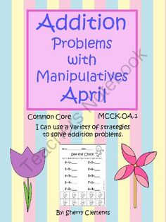 Addition Problems with Manipulatives (April) from Dr. Clements' Kindergarten on TeachersNotebook.com -  (8 pages)  - Addition Problems with Manipulatives (April)