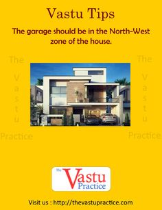 Vastu Tips for Garage of the house and Garage Vastu Shastra The garage should be in the North-West zone of the house. The garage must never touch the compound wall of the plot or the walls of the main building. The garage should be painted in white or any light colour, black or grey should be avoided.