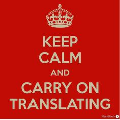 Keep calm and carry on translating
