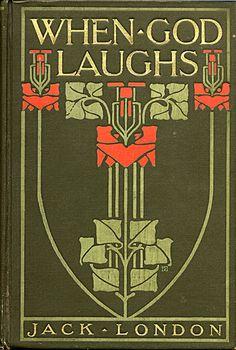 When God Laughs Jack London 1911