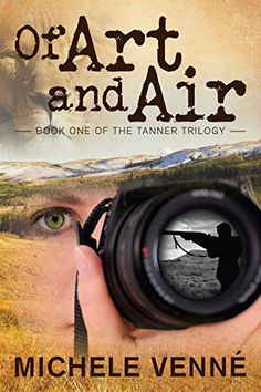 About Of Art and Air (Tanner Trilogy Book The worse of betrayals come from those closest to you . Carli Tanner, world-renowned photojournalist for In Book Club Books, Book 1, Books To Read, Modern Romance, Romance Novels, Betrayal, Short Stories, Nonfiction, Social Media