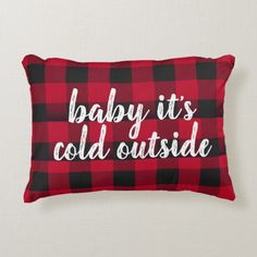 Shop Baby it's Cold Outside Accent Pillow created by shirtshats_things. Christmas Living Rooms, Christmas Room, Christmas Pillow, Cozy Christmas, Christmas Crafts, Mexican Christmas, Christmas Decorations, Christmas Ornament, Christmas Ideas