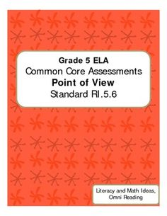 Common Core Grade 5  Common Core Assessment Point of View RI.5.6