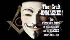 The Craft Unmasked by Coach John S. Nagy a book review by Frederic l. Milliken  - http://www.phoenixmasonry.org/the_craft_unmasked.htm  The meat of the book is the unmasking of the Craft and the discovery of its true origins, which you will have to read and digest yourself by buying the book. There is also Nagy's critique of how the Craft could be better than it already is while paying due homage to its greatness at the same time.