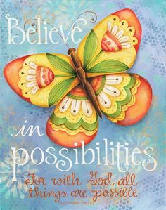 Monday Morning Quotes Discover Believe in Possiblilities Butterfly With God All Things are Possible or Scripture Bible Verse Art Print