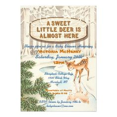 """Taken from a old vintage illustration and reworked into the charming baby shower invitation, this card features snow covered trees in the winter with a baby deer or doe sipping from the stream. The words """"A sweet little deer is almost here"""" is on a rustic wood sign. Great for a woodland, winter, or rustic baby shower. Matching raffle tickets here: http://www.zazzle.com/winter_woodland_deer_diaper_raffle_tickets-240385785534931989?rf=238166637468502737"""