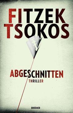 Abgeschnitten: Thriller: Amazon.de: Sebastian Fitzek, Michael Tsokos: Bücher