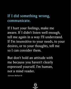 If I Did Something Wrong, Communicate - Quotes Reality Quotes, Mood Quotes, Positive Quotes, The Words, Quotes For Him, Quotes To Live By, Im Me Quotes, Peace Quotes, Short Quotes