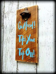 This funny, rustic bottle opener sign is the perfect addition to your rustic home bar and makes a great gift for dad or groomsmen. This sign has been handcrafted , stained, and hand painted. It is sli Diy Home Bar, Home Bar Decor, Bars For Home, Cheap Home Decor, Diy Bar, Diy Rustic Decor, Handmade Home Decor, Rustic Room, Home Design