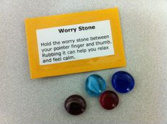 "I use worry stones - except I draw a paint marker smiley face on each one. When the smiley face wears off it ""means"" the happiness is now inside of ""you."""