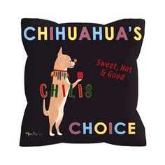 I pinned this Chihuahua's Chilis Pillow from the Reigning Cats & Dogs event at Joss and Main!