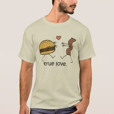 """Shop Cheeseburger and Bacon """"True Love"""" Shirt (Light) created by Personalize it with photos & text or purchase as is! Funny Outfits, Cool Outfits, Love Shirt, T Shirt, True Love, Funny Shirts, Bacon, Fitness Models, Tees"""