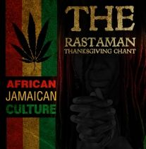 African Jamaican Culture presents   ' THE RASTAMAN THANKSGIVING CHANT ' http://www.2000yrs-of-history.de/musikger.php | YOUTUBE: http://youtu.be/9PMIIOc9WWc