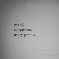 Awww que lindo Poetry Quotes, Words Quotes, Frases Love, Quotes En Espanol, Love You, Just For You, Love Phrases, Some Quotes, Pretty Words
