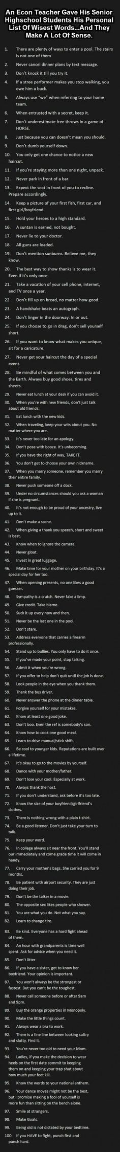 Perfect prompt -- expand each rule into a paragraph describing more general life advice and explaining why it's important. An Econ Teacher Gave His Senior High School Students His Personal List Of Wisest Words