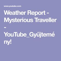 Weather Report - Mysterious Traveller - YouTube_Gyűjtemény!