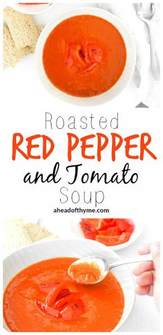 Roasted Red Pepper and Tomato Soup: It's easy to make gourmet soups at home. Spice up your soup regime today with this roasted red pepper and tomato soup   aheadofthyme.com