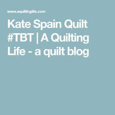Kate Spain Quilt #TBT | A Quilting Life - a quilt blog