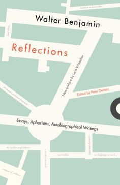 Reflections: Essays, Aphorisms, Autobiographical Writings by Walter Benjamin,http://www.amazon.com/dp/080520802X/ref=cm_sw_r_pi_dp_1PjUsb00BB2QD3ZV