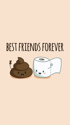 Friends Wallpaper Poop&Toiletpaper Go together. Like Peas& A pod. Best Friend Wallpaper, Funny Phone Wallpaper, Cute Disney Wallpaper, Cute Cartoon Wallpapers, Kawaii Wallpaper, Drawing Wallpaper, 3d Wallpaper, Cute Food Wallpaper, Funny Lockscreen