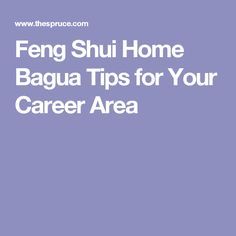 Feng Shui Home Bagua Tips for Your Career Area