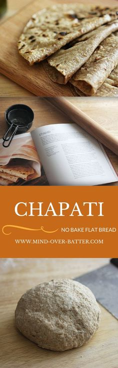 Chapati - No knead, no bake Indian Flatbread. http://www.mind-over-batter.com