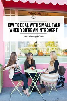 How to Deal With Small Talk When You're an Introvert #theeverygirl