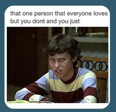 That one person...
