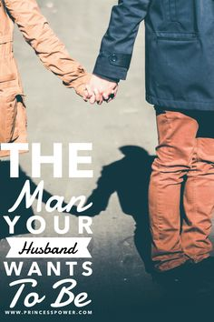 The Man Your Husband Wants to Be - Princess Power Princess Power, 5 Love Languages, Leadership Roles, The Man, Best Friends, Marriage, Husband, Relationship, Feelings