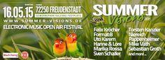 16.05.2015 Summer Visions Open air Festival, Freudenstadt, Germany  https://www.facebook.com/events/1613012475578900 2 X FLOORS / > 30 X ARTISTS Felix Kröcher (FK-Recordings) Format: B (Formatik) TORSTEN KANZLER (Abstract) Uto Karem (SCI + TEC) NIEREICH (Abstract) Hanne & Lore (Heulsuse, Monaberry) Marika Rossa (Fresh Cut) Pappenheimer (Abstract, Abfahrt Würzburg) Mike Väth (Nachtstromschallplatten) Sven Schaller (Abstract) more Acts coming soon ... www.summer-visions.de