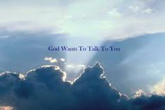 Google Image Result for http://www.godtalkstoyou.com/images/God%2520Wants%2520To%2520Talk%2520To%2520You.jpg