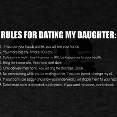 Rules For Dating My Daughter - this is great, lol.