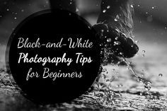 Black and White Photography Tips for Beginners | Photodoto