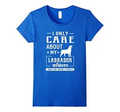 Womens I Only Care About My Labrador Dog & Like 3 People T-shirt XL Royal Blue