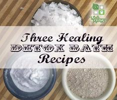 3 Amazing Natural Detox Bath Recipes. This warm bath will certainly help cleanse your body and remove toxins.