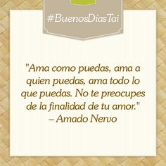 Just Love Everything.Amado Nervo.