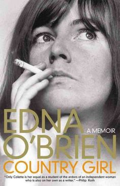 """Country Girl: A Memoir by Edna O'Brien; This memoir by one of Ireland's greatest fiction writers has the grit of """"Angela's Ashes"""" and the sensuality of a D.H. Lawrence novel. All the juicy gossip is a fabulous bonus."""