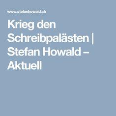 Krieg den Schreibpalästen   Stefan Howald – Aktuell