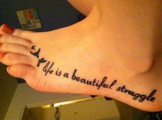 Life is a beautiful struggle.  I