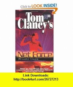 Private Lives (Tom Clancys Net Force Explorers, Book 9) (9780425173671) Tom Clancy, Steve Pieczenik, Bill McCay , ISBN-10: 0425173674  , ISBN-13: 978-0425173671 ,  , tutorials , pdf , ebook , torrent , downloads , rapidshare , filesonic , hotfile , megaupload , fileserve