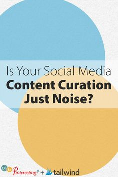 Content curation is something that most social media markers say you MUST do to not be too self promotional. But, is your social media content curation just noise?