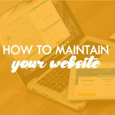 Secrets to maintaining your website & keeping it safe